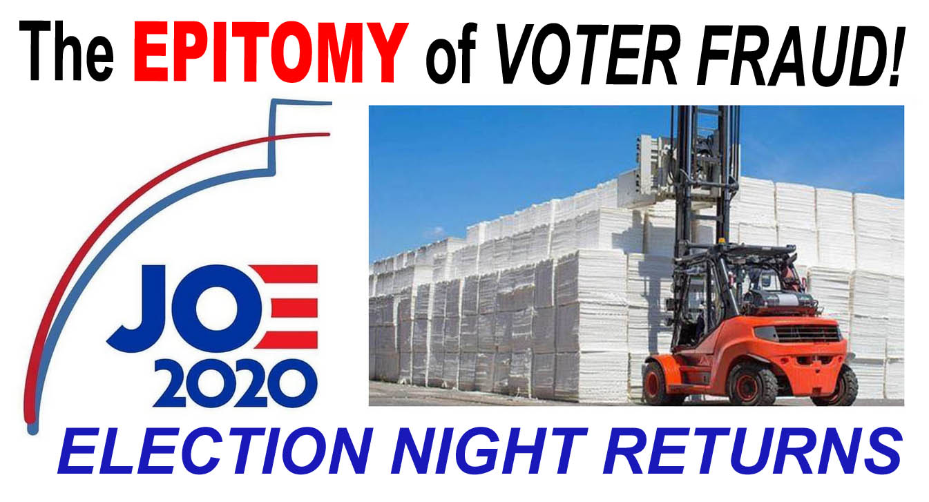 2020 - ELECTION RESULTS - THE EPITOMY OF VOTER FRAUD - JPEG.jpg