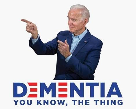 BIDEN - DIMENTIA - YOU KNOW - THE THING - JPEG.jpg