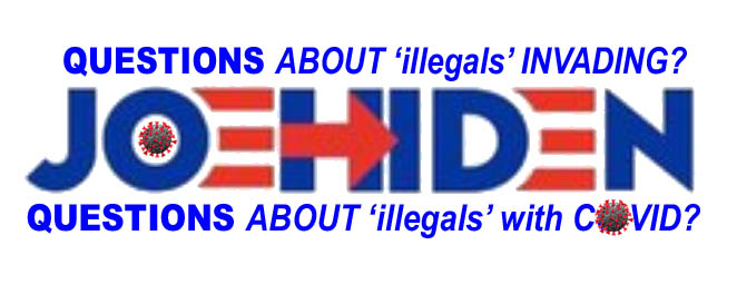 BIDEN - JOE HIDEN - QUESTIONS ABOUT ILLEGALS INVADING WITH COVID - JPEG.jpg