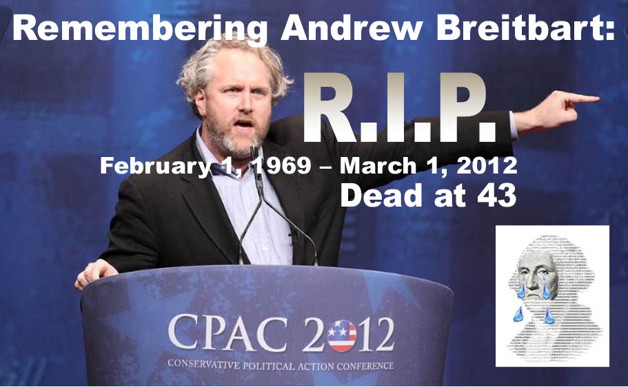 BREITBART - MARCH 1 2012 - REMEMBERING HIM - DIED AT 43 - TODAY - JPEG.jpg