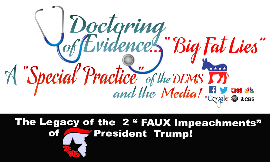 DOCTORING OF EVIDENCE - DEM LEGACY OF 2 FAUX IMPEACHMENTS - 1 - JPEG.jpg