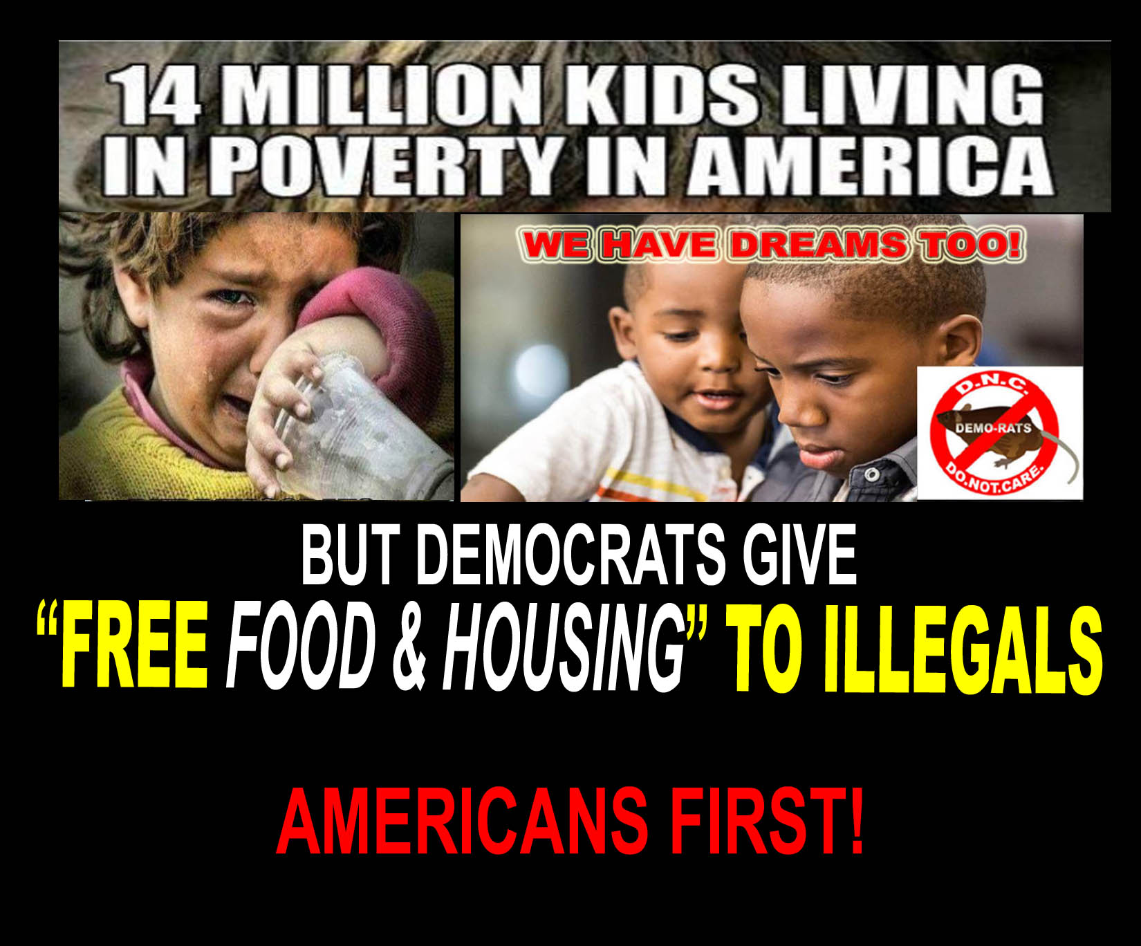 ILLEGALS - AMERICANS FIRST - 14 MILLION KIDS IN POVERTY - JPEG.jpg