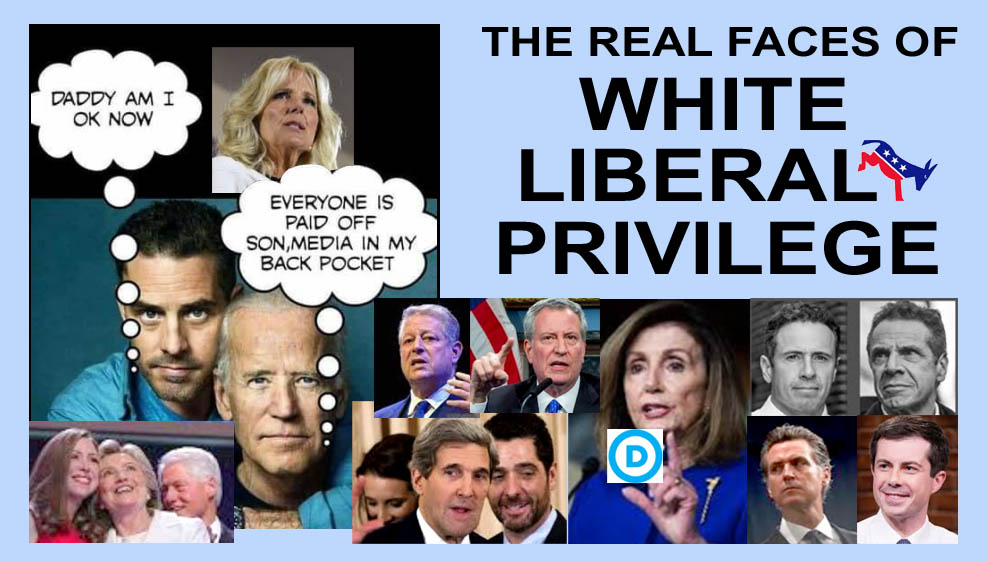 LIBERALS - THE REAL FACES OF WHITE LIBERAL PRIVILEGE - JPEG.jpg