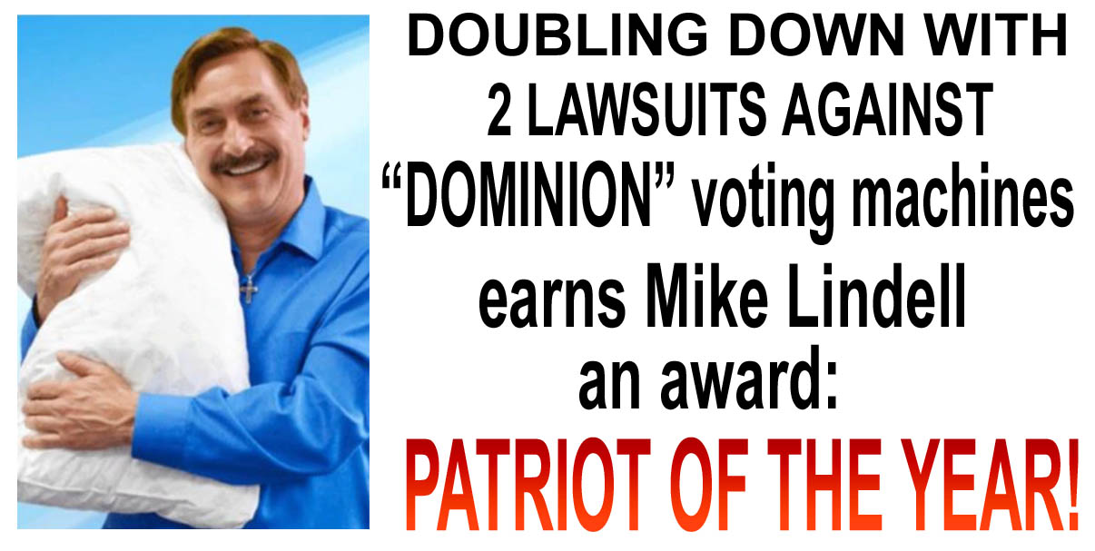 MIKE LINDELL - 2 LAWSUITS EARNS HIM PATRIOT OF THE YEAR - JPEG.jpg