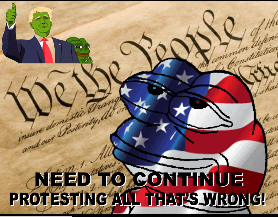 PEEP - GREEN FROG - 2 - NEED TO CONTINE PROTESTING ALL THATS WRONG - JPEG.jpg