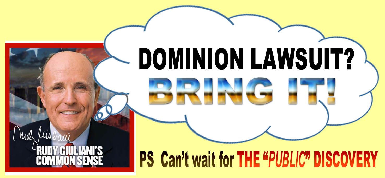 RUDY - DOMINION LAWSUIT - BRING IT - CANT WAIT FOR THE PUBLIC DISCOVERY - JPEG.jpg