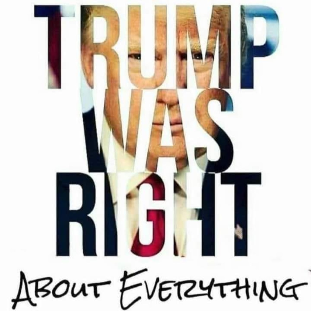 TRUMP - WAS RIGHT ABOUT EVERTHING - JPEG.jpg