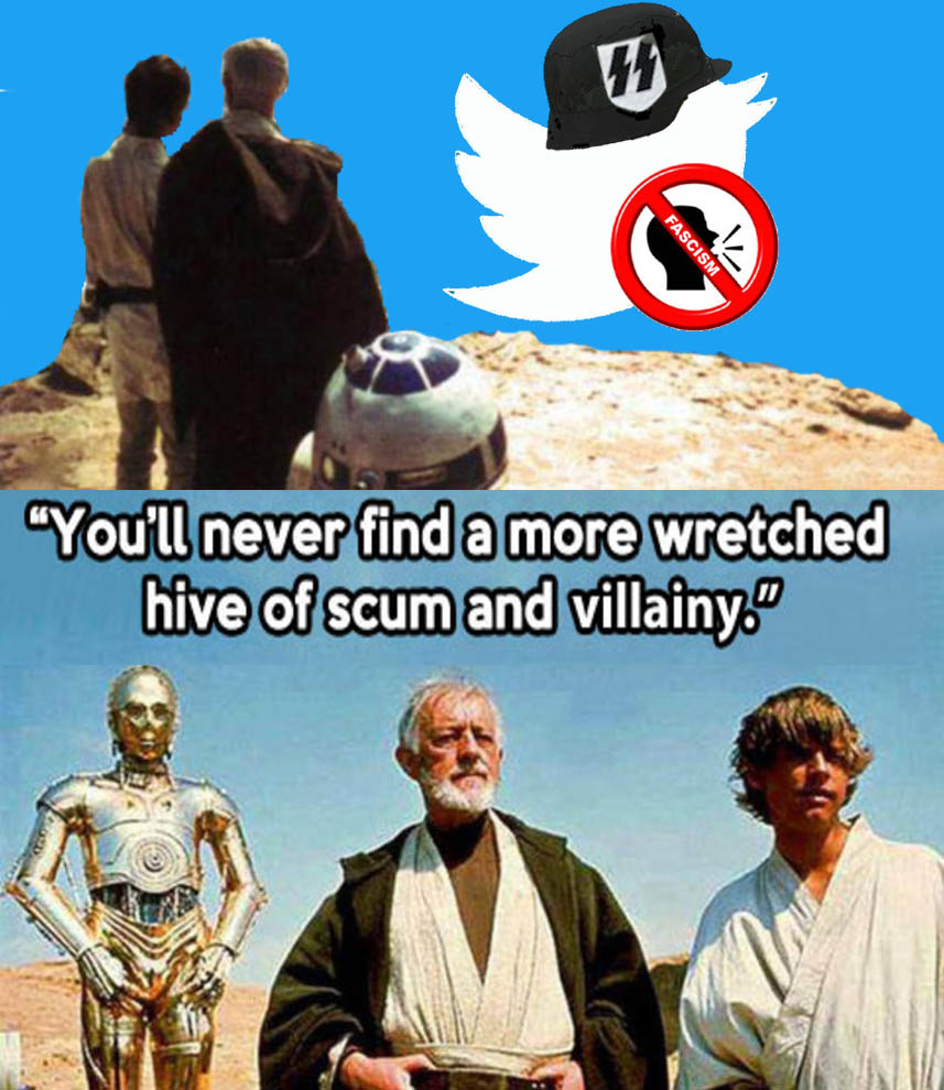TWITTER - YOULL NEVER FIND A MORE WRETCHED HIVE OF SCUM AND VILLANY - JPEG.jpg