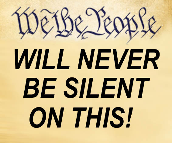 WE THE PEOPLE - 1 - WILL NEVER BE SILENT ON THIS - JPEG.jpg